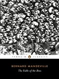 The Fable of the Bees: Or Private Vices, Publick Benefits (Penguin Classics)