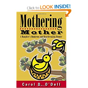 Caregiving, Mothering Mother and More | A.