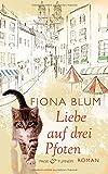 Liebe auf drei Pfoten: Roman