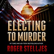 Electing to Murder: McRyan Mystery Series, Book 4 | Roger Stelljes