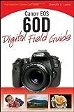 Canon EOS 60D Digital Field Guide