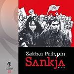 Sankja | Zakhar Prilepin