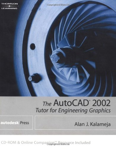 AutoCAD 2002: Tutor for Engineering Graphics