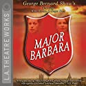 Major Barbara (       UNABRIDGED) by George Bernard Shaw Narrated by Kate Burton, Roger Rees, J. B. Blanc, Matt Gaydos, Brian George, Hamish Linklater, Henri Lubatti