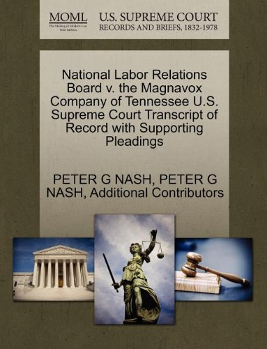 national-labor-relations-board-v-the-magnavox-company-of-tennessee-us-supreme-court-transcript-of-re