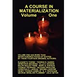 A COURSE IN MATERIALIZATION Volume One ~ George Winslow Plummer