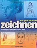 Das große Buch vom Zeichnen: Das Standardwerk: Grundlagen, Techniken, Motive - reserviert für Bücherfreund