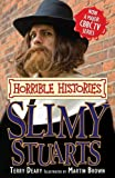 Slimy Stuarts (Horrible Histories TV Tie-in)