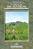 Walking in the Auvergne: 42 Walks in Volcano Country (Cicerone Walking Guides)