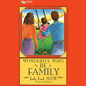 Wonderful Ways to Be a Family | [Judy Ford, M.S.W.]