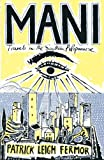 Mani: Travels in the Southern Peloponnese (English Edition)