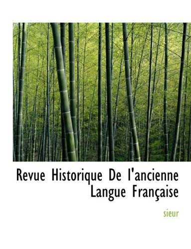 Revue Historique De I'ancienne Langue Française