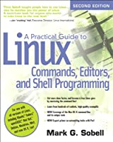 A Practical Guide to Linux Commands, Editors, and Shell Programming, 2nd Edition Front Cover
