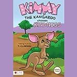Kimmy the Kangaroo Chooses Kindness: Animal Tales | T. Clawson