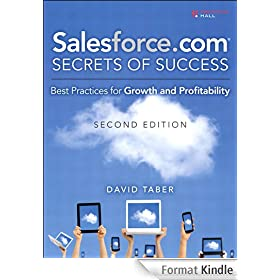 Salesforce.com Secrets of Success: Best Practices for Growth and Profitability (2nd Edition)