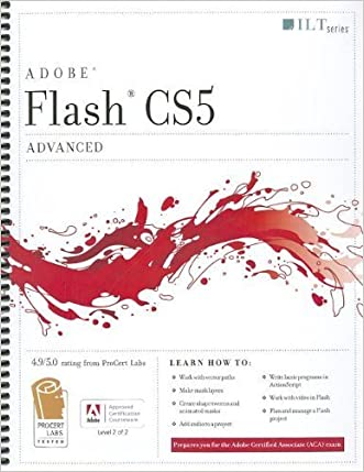 Flash CS5: Advanced, ACA Edition (ILT)