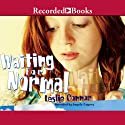 Waiting for Normal Audiobook by Leslie Connor Narrated by Angela Jayne Rogers