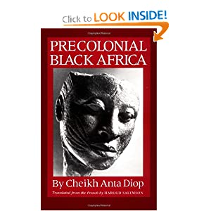 Precolonial Black Africa by Cheikh Anta Diop and Harold Salemson