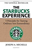 img - for By Joseph Michelli - The Starbucks Experience: 5 Principles for Turning Ordinary Into Extraordinary (1st Edition) (8/15/06) book / textbook / text book