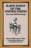 img - for Slave Songs of the United States: The Classic 1867 Anthology book / textbook / text book