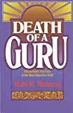 img - for Death of a Guru: A Remarkable True Story of one Man's Search for Truth by Rabi R. Maharaj (1984-06-01) book / textbook / text book