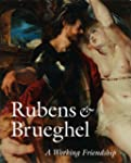 Rubens & Brueghel: A Working Friendship