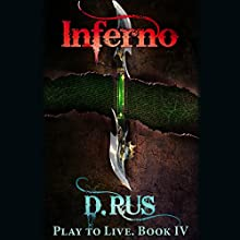 Inferno: Play to Live, Book 4 (       UNABRIDGED) by D. Rus Narrated by Michael Goldstrom