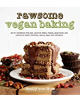 Rawsome Vegan Baking: An Un-cookbook for Raw, Gluten-Free, Vegan, Beautiful and Sinfully Sweet Cookies, Cakes, Bars & Cupcakes