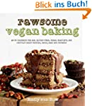 Rawsome Vegan Baking: An Un-cookbook...