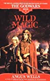 Wild Magic: The Godwars Book 3 (055376280X) by Wells, Angus