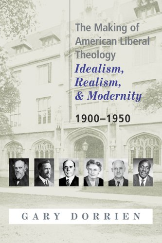 The Making of American Liberal Theology: Idealism,...