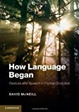img - for How Language Began: Gesture and Speech in Human Evolution (Approaches to the Evolution of Language) book / textbook / text book