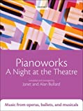 Pianoworks: A Night at the Theatre: Music from operas, ballets, and musicals Janet Bullard