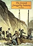 Paul White Smuggling Industry in Cornwall (The Tor Mark series)
