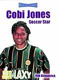 Cobi Jones: Soccer Star (Reading Power: Hot Shots)