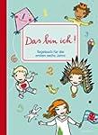 Das bin ich!: Tagebuch f�r die ersten...