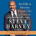 Act Like a Success, Think Like a Success: Discovering Your Gift and the Way to Life's Riches (       UNABRIDGED) by Steve Harvey Narrated by Mike Hodge
