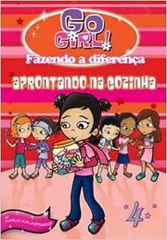 Go Girl Fazendo a Diferença 4. Aprontando na Cozinha (Em Portuguese