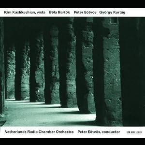 Béla Bartók: Concerto for Viola & Orchestra / Peter Eötvös: Replica / György Kurtág: Movement for Viola & Orchestra - Kim Kashkashian