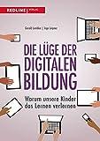 Die Lüge der digitalen Bildung: Warum unsere Kinder das Lernen
