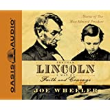 "Abraham Lincoln: A Man of Faith and Courage: Stories of Our Most Admired Presidentvon ""Joe Wheeler"""