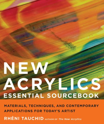 New Acrylics Essential Sourcebook: Materials, Techniques, and Contemporary Applications for Today
