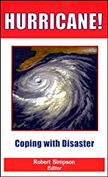 Hurricane!: Coping With Disaster : Progress and Challenges Since Galveston, 1900