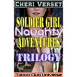 Soldier Girl Naughty Adventures Trilogy (Taboo Club Universe) ~ Cheri Verset