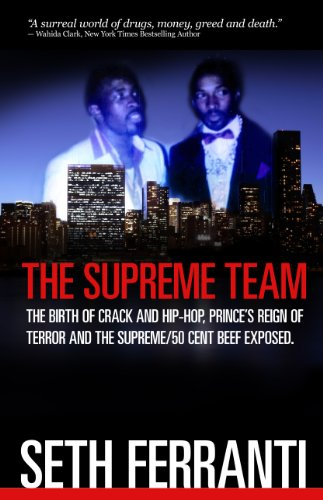 The Supreme Team: The Birth of Crack and Hip-Hop, Prince's Reign of Terror and The Supreme/50 Cent Beef Exposed (Street