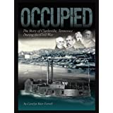 Occupied: The Story of Clarksville, Tennessee During the Civil War