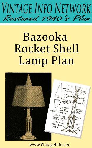 Bazooka Rocket Shell Lamp Plan: Restored 1940's Plan PDF