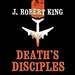 Death's Disciples | J. Robert King