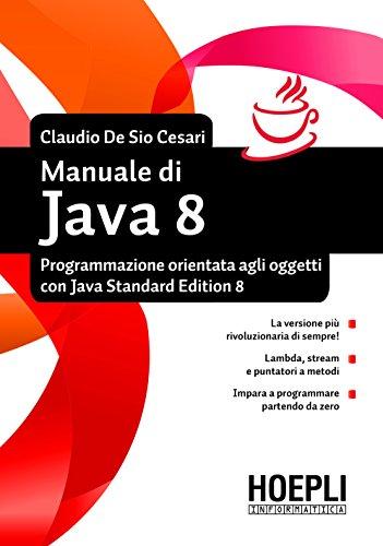 Manuale di Java 8 Programmazione orientata agli oggetti con Java standard edition 8 Hoepli informatica PDF