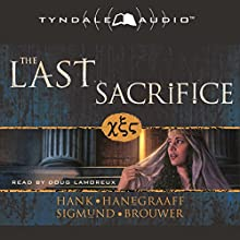 The Last Sacrifice (       UNABRIDGED) by Hank Hanegraaff, Sigmund Brouwer Narrated by Doug Lamoreux